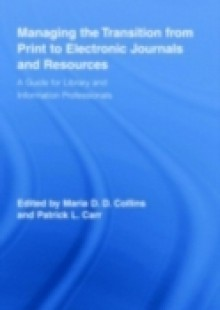 Обложка книги  - Managing the Transition from Print to Electronic Journals and Resources