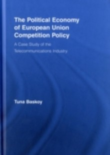 Обложка книги  - Political Economy of European Union Competition Policy