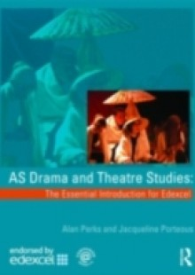 Обложка книги  - AS Drama and Theatre Studies: The Essential Introduction for Edexcel
