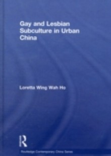 Обложка книги  - Gay and Lesbian Subculture in Urban China