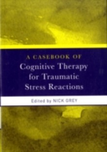 Обложка книги  - Casebook of Cognitive Therapy for Traumatic Stress Reactions