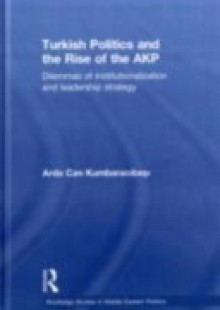 Обложка книги  - Turkish Politics and the Rise of the AKP