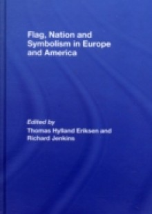 Обложка книги  - Flag, Nation and Symbolism in Europe and America