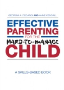Обложка книги  - Effective Parenting for the Hard-to-Manage Child