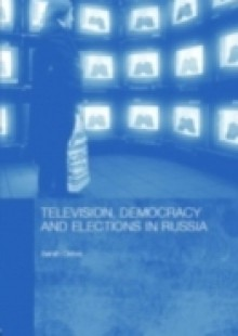 Обложка книги  - Television, Democracy and Elections in Russia