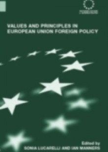 Обложка книги  - Values and Principles in European Union Foreign Policy