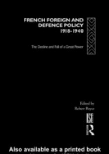 Обложка книги  - French Foreign and Defence Policy, 1918-1940