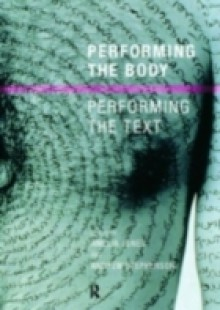 Обложка книги  - Performing the Body/Performing the Text