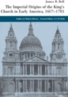 Обложка книги  - Imperial Origins of the King's Church in Early America 1607-1783