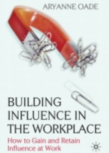 Обложка книги  - Building Influence in the Workplace