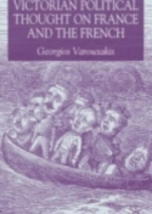 Обложка книги  - Victorian Political Thought on France and the French