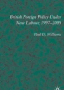 Обложка книги  - British Foreign Policy Under New Labour, 1997-2005