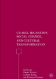 Обложка книги  - Global Migration, Social Change, and Cultural Transformation
