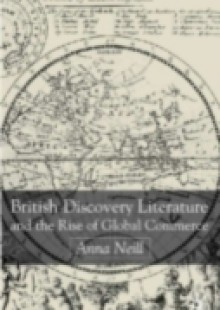 Обложка книги  - British Discovery Literature and the Rise of Global Commerce