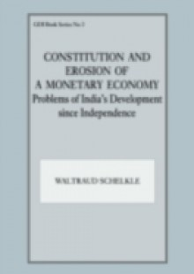 Обложка книги  - Constitution and Erosion of a Monetary Economy