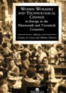 Обложка книги  - Women Workers And Technological Change In Europe In The Nineteenth And twentieth century