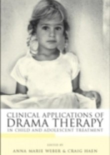Обложка книги  - Clinical Applications of Drama Therapy in Child and Adolescent Treatment