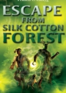 Обложка книги  - Escape from Silk Cotton Forest