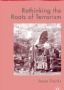 Обложка книги  - Rethinking the Roots of Terrorism