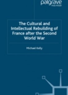 Обложка книги  - Cultural and Intellectual Rebuilding of France After the Second World War