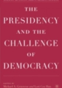 Обложка книги  - Presidency and the Challenge of Democracy