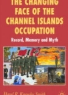 Обложка книги  - Changing Face of the Channel Islands Occupation