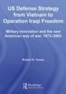 Обложка книги  - US Defence Strategy from Vietnam to Operation Iraqi Freedom