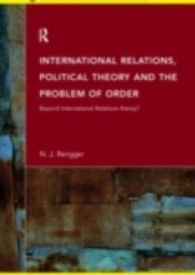 Обложка книги  - International Relations, Political Theory and the Problem of Order