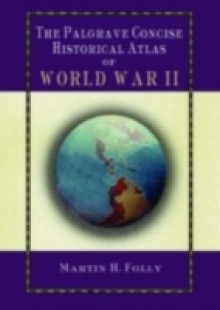 Обложка книги  - Palgrave Concise Historical Atlas of World War II