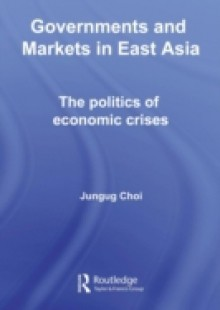 Обложка книги  - Governments and Markets in East Asia