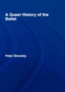 Обложка книги  - Queer History of the Ballet