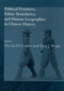 Обложка книги  - Political Frontiers, Ethnic Boundaries and Human Geographies in Chinese History