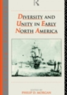 Обложка книги  - Diversity and Unity in Early North America