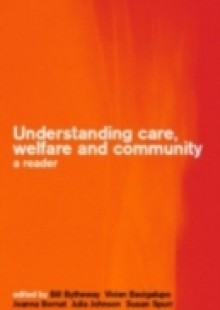 Обложка книги  - Understanding Care, Welfare and Community