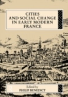 Обложка книги  - Cities and Social Change in Early Modern France