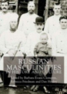 Обложка книги  - Russian Masculinities in History and Culture