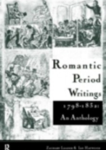 Обложка книги  - Romantic Period Writings 1798-1832: An Anthology