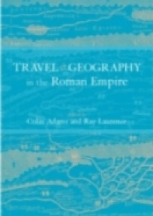 Обложка книги  - Travel and Geography in the Roman Empire