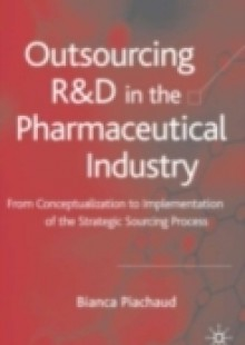 Обложка книги  - Outsourcing of R&D in the Pharmaceutical Industry
