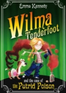 Обложка книги  - Wilma Tenderfoot and the Case of the Putrid Poison
