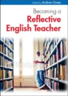 Обложка книги  - Becoming A Reflective English Teacher