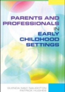 Обложка книги  - Parents And Professionals In Early Childhood Settings