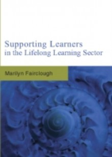 Обложка книги  - Supporting Learners In The Lifelong Learning Sector