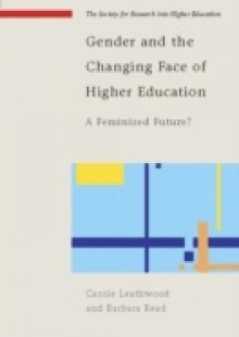 Обложка книги  - Gender And The Changing Face Of Higher Education