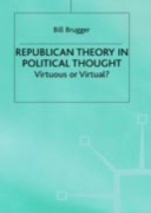 Обложка книги  - Republican Theory in Political Thought