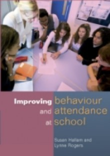 Обложка книги  - Improving Behaviour And Attendance At School