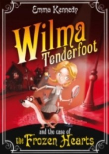 Обложка книги  - Wilma Tenderfoot and the Case of the Frozen Hearts