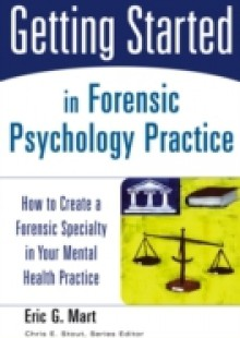 Обложка книги  - Getting Started in Forensic Psychology Practice