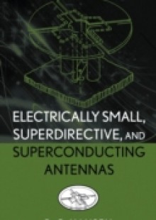 Обложка книги  - Electrically Small, Superdirective, and Superconducting Antennas