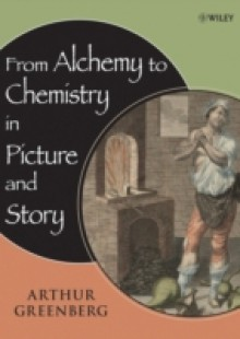 Обложка книги  - From Alchemy to Chemistry in Picture and Story